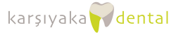Özel Karşıyaka Dental Ağız ve Diş Sağlığı Polikliniği | Karşıyaka Diş Hekimi